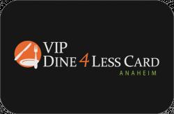 VIP Dine 4Less Card Anaheim/Orange County